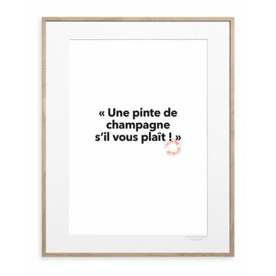 "Affiche ""Une pinte de champagne"""